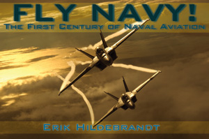 Fly Navy - The First Century of Naval Aviation